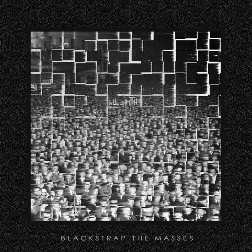 BLACKSTRAP THE MASSES