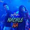 Nachle Na (Guru Randhawa & Neeti Mohan)