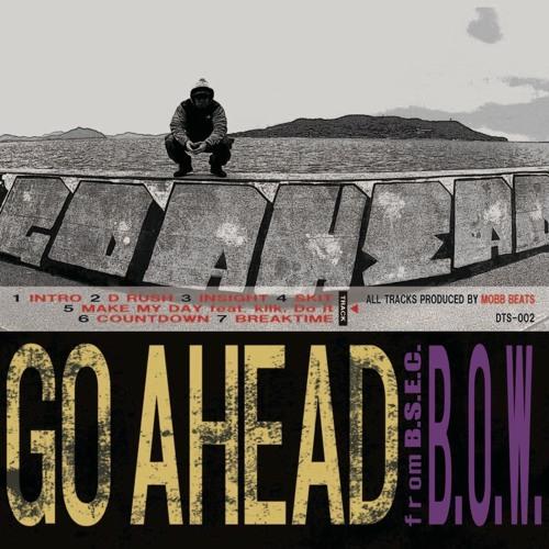 【試聴】MAKE MY DAY /KIIK,Do it,BOW  track by MOBB BEATS [GO AHEAD / B.O.W from B.S.E.C. solo EP収録]