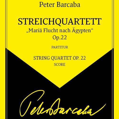 """Peter Barcaba, Streichquartett Op. 22 """"Mariä Flucht"""" (Demo)"""