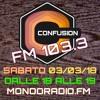 CONFUSION-ROMA ON AIR FM 103.3 MONDORADIO - ROMA 03_03_2018
