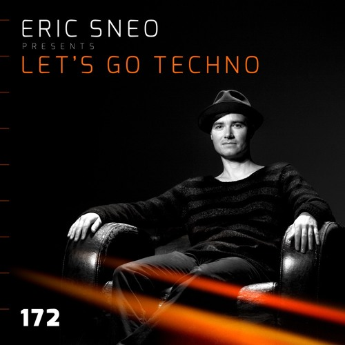 Let´s go Techno Podcast 172 with Eric Sneo