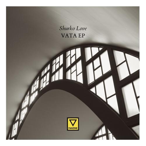 Shurko Love  - Vata Ep (Fanzine Records 011D)