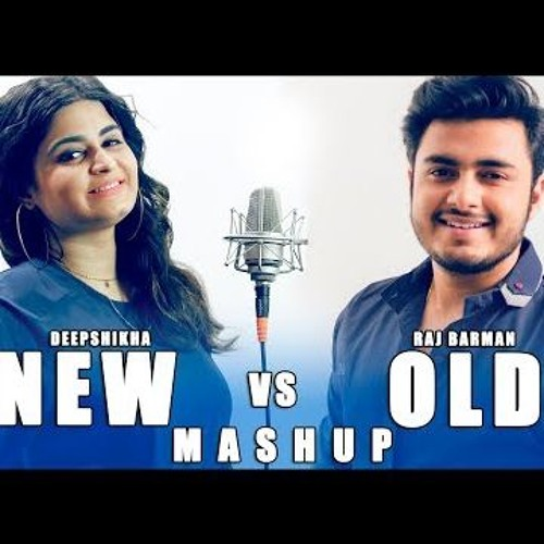 New Vs Old Bollywood Songs Mashup  Raj Barman  Deepshikha  Bollywood Songs Medley