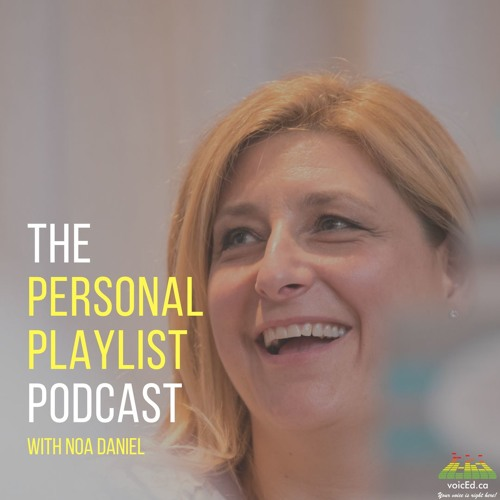 Personal Playlist Podcast With Noa Daniel - Dr. Will Deyamport