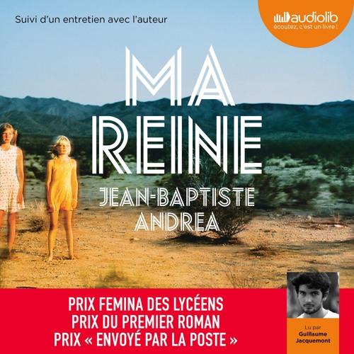 """""""Ma reine"""" de Jean-Baptiste Andrea lu par Guillaume Jacquemont"""
