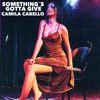 Camila Cabello - Something´s Gotta Give Reggae RemiX