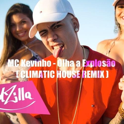 Climatic-House - MC Kevinho - Olha A Explosão ( CLIMATIC