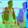 Halka Halka Suroor (Hip hop Mashup mix)(Mr-Jatt.com)