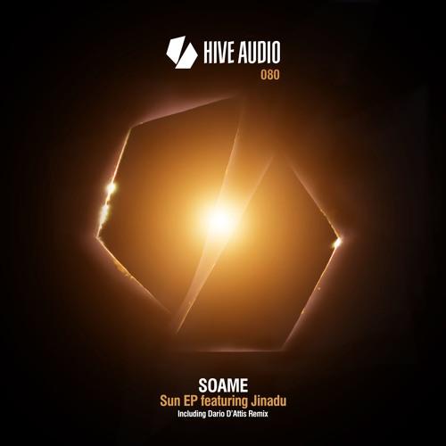 Hive Audio 080 - SOAME feat Jinadu - Sun EP