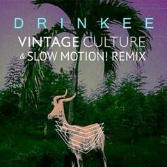 Drinkee -Sofi Tukker (Vintage Culture & Slow Motion! Remix) - Indiepassionate Bootleg