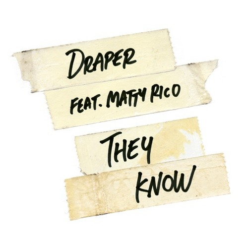 Draper - They Know (feat. Matty Rico)
