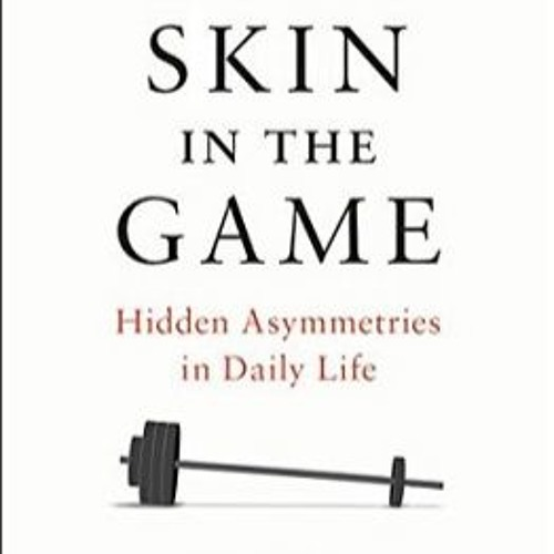 Nassim Taleb on Rationality, Risk, and Skin in the Game