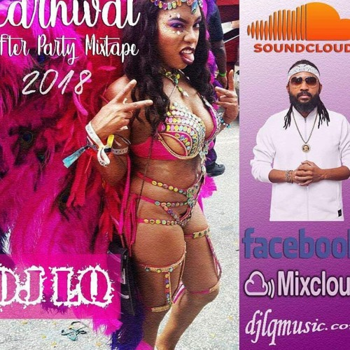 DJ LQ Carnival After Party Mixtape 2018 (djlqmusic.com)