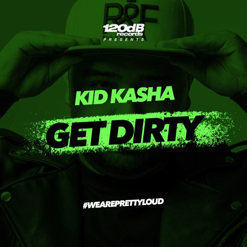 Kid Kasha - Get Dirty (Preview) - OUT NOW