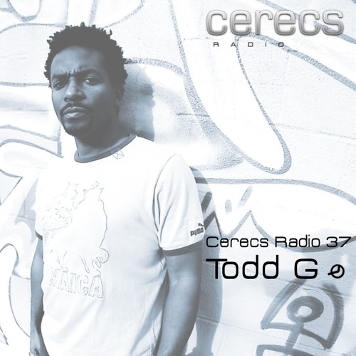 Cerecs Radio Podcast #37 with Todd G