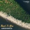 Used Disco - Back To You | ★OUT NOW★