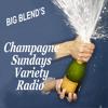 Big Blend Radio: Champagne Sundays - A Toast to Music & Books!