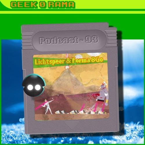 Episode 093 Geek'O'rama - Lichtspeer & Forma 8Go | Vero c'est quoi ? Ou c'était ?