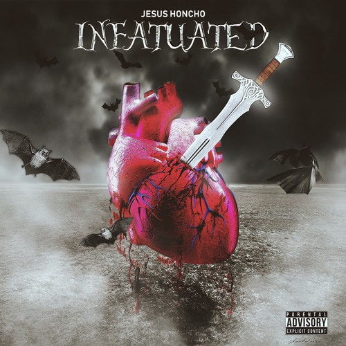 Jesus Honcho - Infatuated(7)Prod. By (CheetoTheHero)