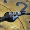 Proluction - Not Too Late (FREE DOWNLOAD SSP003 and free for anyone to upload on YouTube