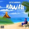 Hawaii - Little Michael Prod.JP On Da Track