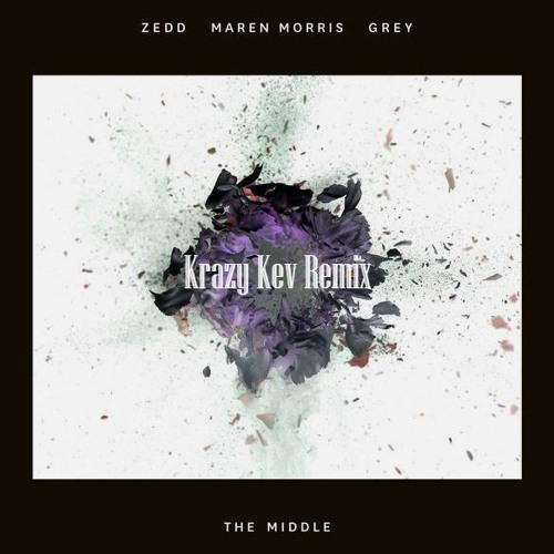 Zedd, Maren Morris & Grey - The Middle (Krazy Kev Remix)