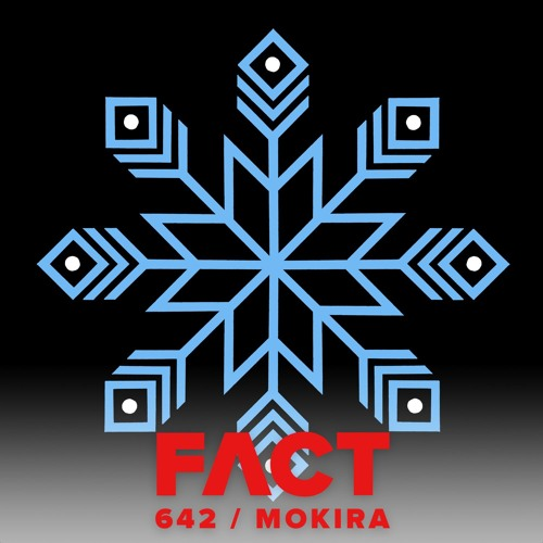 FACT mix 642 - Mokira (Mar '18)
