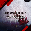 Min&Mal & Delayz - I'm Falling [OUT NOW on Beatport]