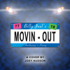 Movin' Out (Anthony' Song) [Billy Joel Cover]