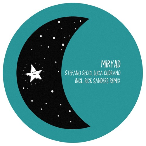 Stefano Secci & Luca Cudrano - Myriad incl. Rick Sanders Remix - Smiley Fingers Limited