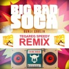 Bunji Garlin - Big Bad Soca TEGAREG REMIX