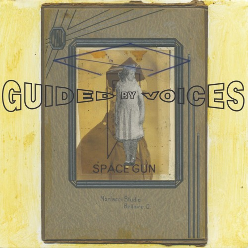 Guided By Voices - 'Space Gun'