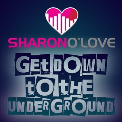Sharon O Love Mash-up - GET DOWN TO THE UNDERGROUND