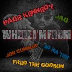 Where I'm From feat. Fred The Godson - 3D Na'tee - Jon Connor - Jag