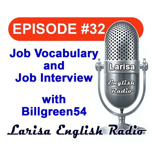 Job Vocabulary and Job Interview with Billgreen54 English Radio Episode 32