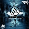 Linkin Park - In the End (PhaZed Rmx) *FREE DOWNLOAD*
