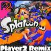 Splatoon - Calamari Inkantation (Final Boss Battle - Squid Sisters Version) [Player2 Remix]