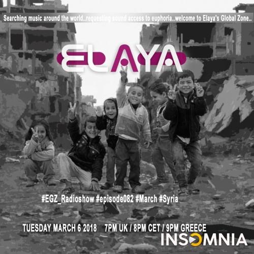 Elaya: EGZ (Elaya's Global Zone) Episode 082 Radio Show @ INSOMNIA FM (06.03.2018)