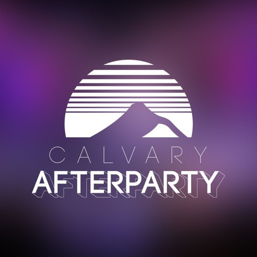 Calvary After Party