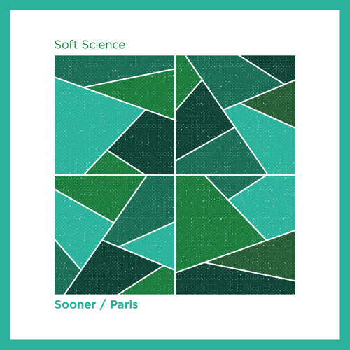 Soft Science - Sooner / Paris