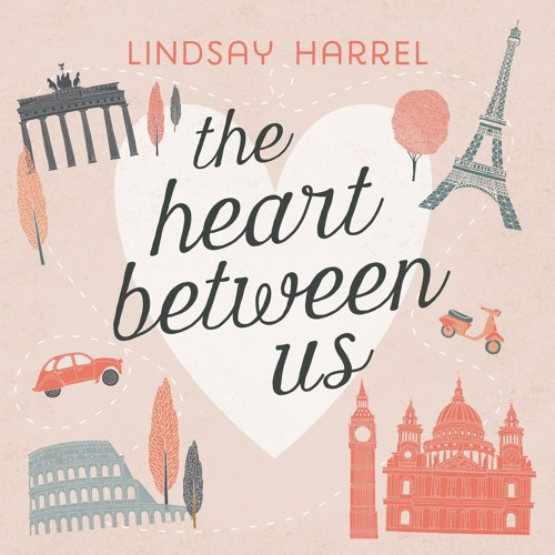 THE HEART BETWEEN US by Lindsay Harrel | Chapter One