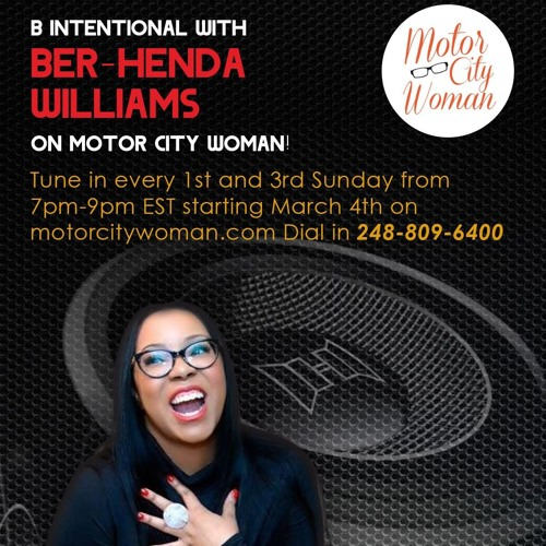 B Intentional with Ber-Henda Williams