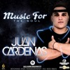 Music For The Soul Dj Juan Cardenas