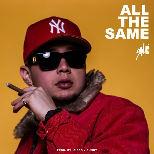 All The Same (Prod by Cisco x Sunny)