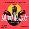 Ace Of Base - All That She Wants (Zuma Dionys & DIBIDABO Edit) [FREE DL]