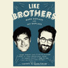 Download Like Brothers by Mark Duplass, Jay Duplass, read by Mark Duplass, Jay Duplass Mp3