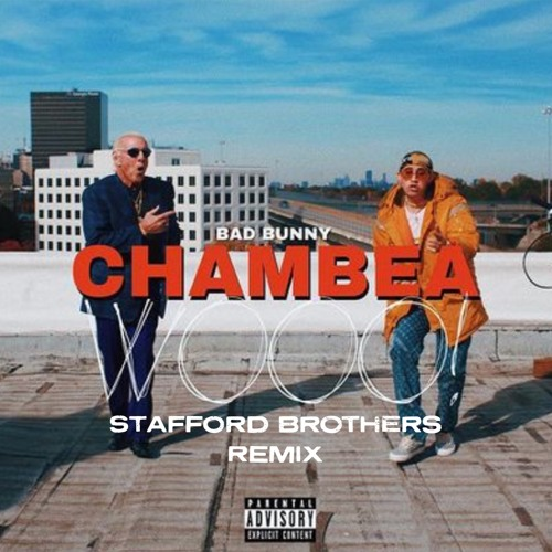 BAD BUNNY - CHAMBEA (STAFFORD BROTHERS REMIX)