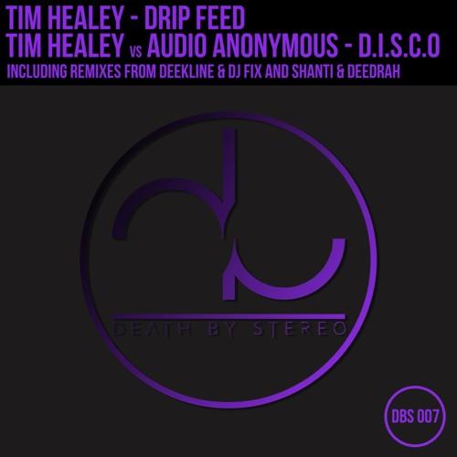 Tim healey - Dripfeed (Shanti V Deedrah rmx)