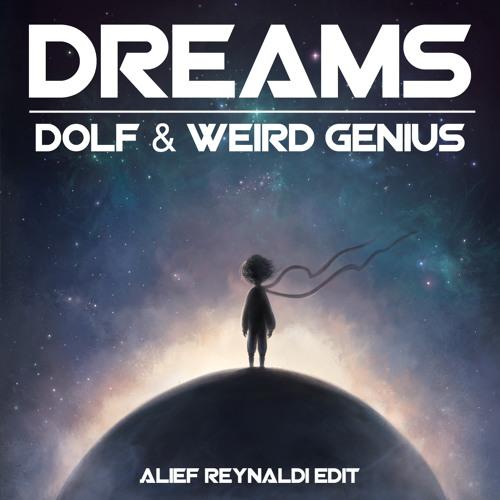 Dolf & Weird Genius - Dream (Alief Reynaldi Edit)